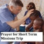 Prayer for Short Term Missions Trip