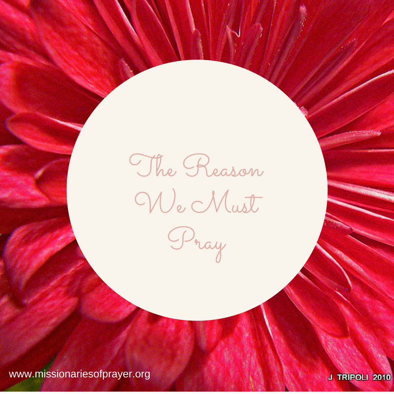 reason we must pray