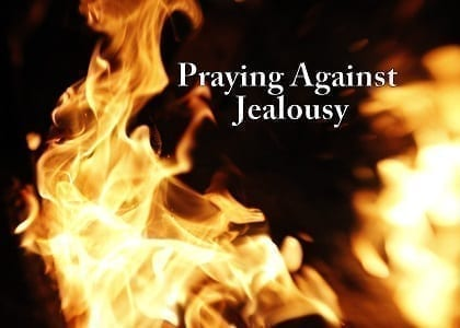 Praying Against Jealousy -