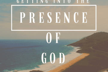 getting into the presence of God