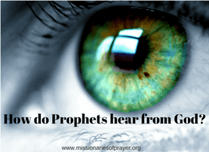How do Prophets hear from God