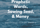 Prophetic Words Sowing Seed and Giving
