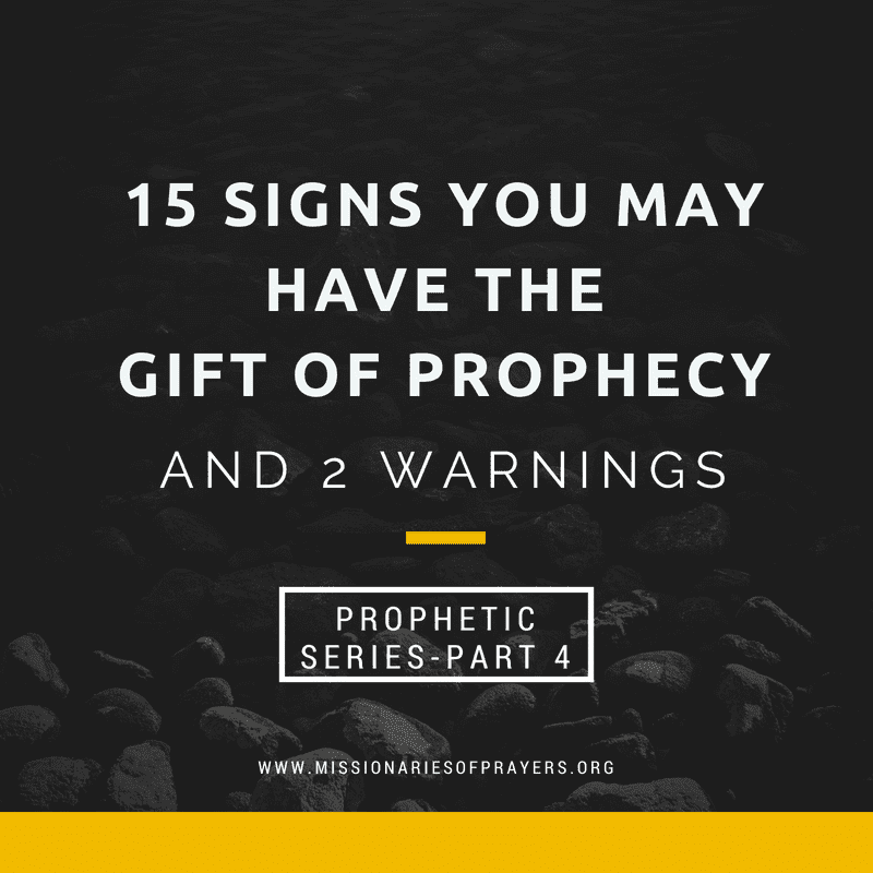 15 Signs you may have the Gift of Prophecy and 2 Warnings