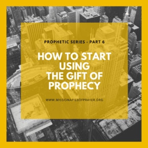 How to start using the gift of prophecy(1)