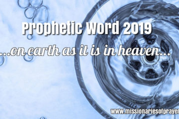 prophetic word for 2019 Archives - Prayers - Missionaries Of Prayer