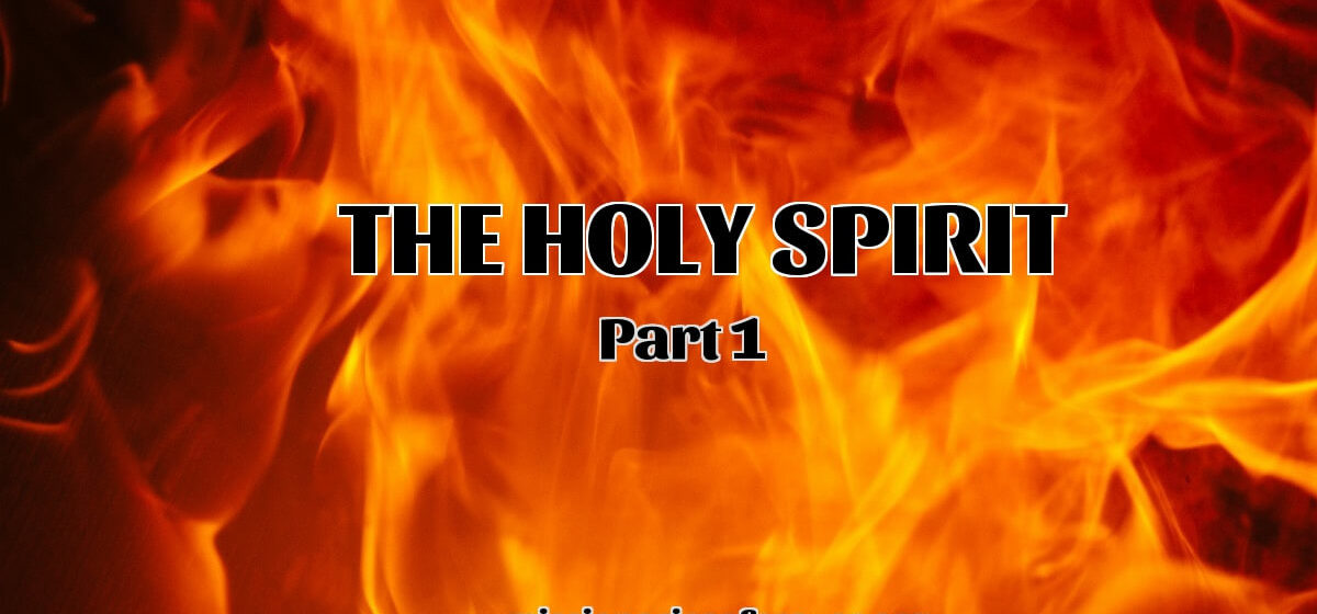 The Holy Spirit - Third Person of the Trinity