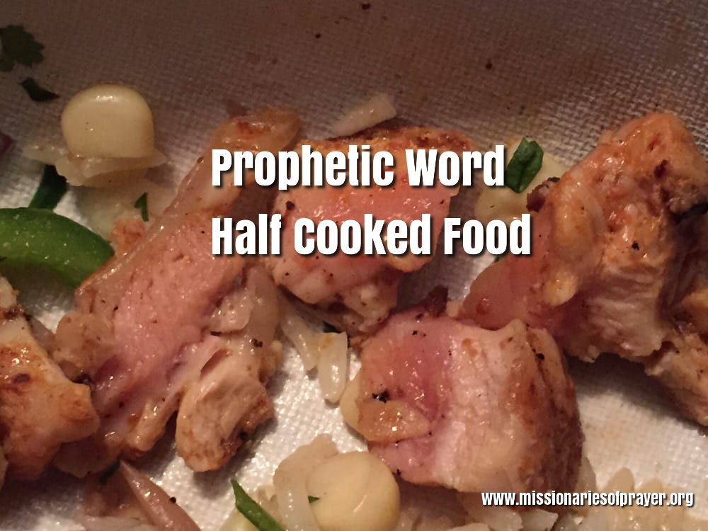 Prophetic Word - Half Cooked Food -