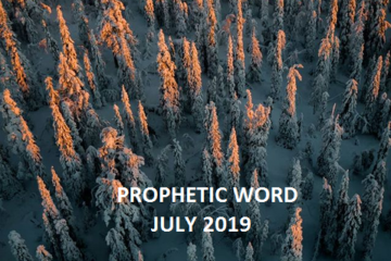 PROPHETIC WORD JULY 2019