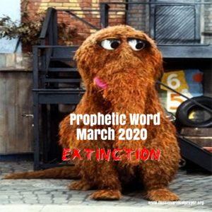 prophetic word 2020 extinction