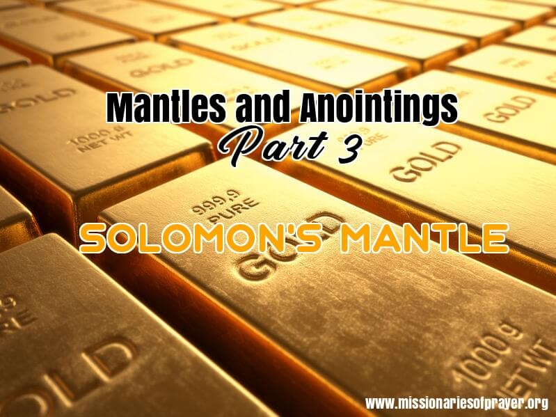 solomons mantle and anointing