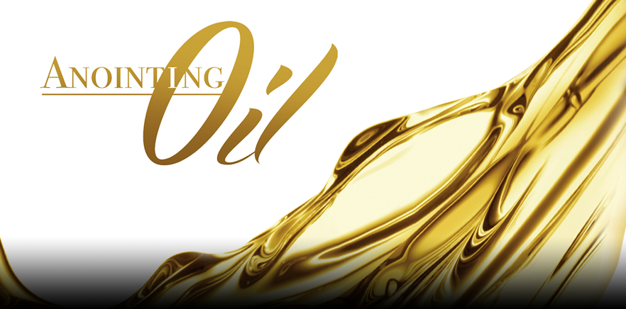 anointing oil - prayer and how to use it