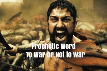 prophetic word - to war or not to war
