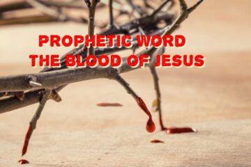 prophetic word for march 2021 - the blood of Jesus
