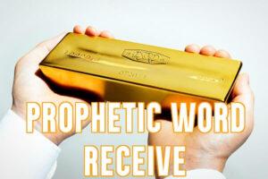 prophetic word - receive