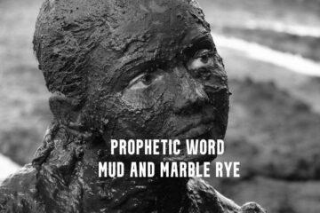 prophetic word mud and marble rye