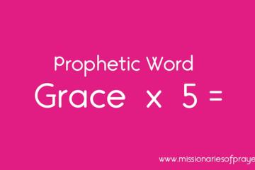 prophetic word multiplication of grace